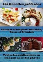400 Recettes préférées – Cuisine Française, Italienne, Russe et Orientale