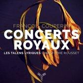 Christophe Rousset Les Talens Lyriq - Francois Couperin Concerts Royaux