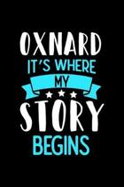 Oxnard It's Where My Story Begins: Oxnard Notebook, Diary and Journal with 120 Lined Pages