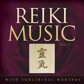 Reiki Music Volume 1