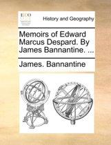 Memoirs of Edward Marcus Despard. by James Bannantine.