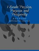 I Exude Passion, Purpose and Prosperity