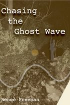 Chasing the Ghost Wave