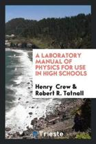 A Laboratory Manual of Physics for Use in High Schools