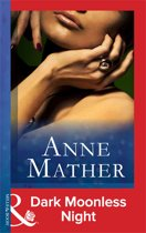 Dark Moonless Night (Mills & Boon Modern) (The Anne Mather Collection)