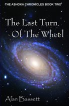 The Last Turn of the Wheel: Book Two of the Ashoka Chronicles