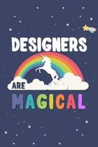 Designers Are Magical Journal Notebook