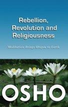 Rebellion, Revolution & Religiousness