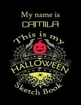 My name is CAMILA This is my HALLOWEEN Sketch Book: Inspirational and Motivational Halloween Gift for a Special girl