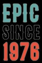 Epic Since 1976: Born in 1974 Gift Journals For Men and Women - 44th Birthday Gifts Diary Books For Fathers Mothers Aunties and Uncles