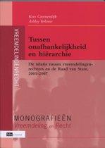 Monografieen Vreemdeliing en Recht - Tussen onafhankelijkheid en hi rarchie
