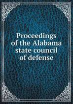 Proceedings of the Alabama State Council of Defense
