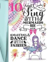 10 And I Sing With Mermaids Ride With Unicorns & Dance With Fairies: Magical College Ruled Composition Writing School Notebook To Take Teachers Notes