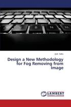 Design a New Methodology for Fog Removing from Image