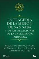 La tragedia de la mision de San Sabá y otras relaciones de la insumision indígen