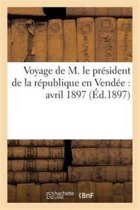 Voyage de M. Le Pr�sident de la R�publique En Vend�e