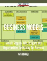 Business Models - Simple Steps to Win, Insights and Opportunities for Maxing Out Success