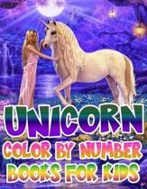 Unicorn Color By Number Books For Kids: Unicorn Coloring Book and Educational Activity Books for Kids Ages 4-8