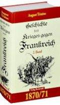 Geschichte des Krieges gegen Frankreich 1870/71. 2. Teil (von 2)