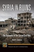 Syria in Ruins: The Dynamics of the Syrian Civil War