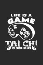 Life is a game Tai Chi is serious: 6x9 Tai Chi - lined - ruled paper - notebook - notes