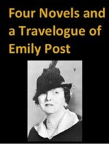 Four Novels and a Travelogue of Emily Post