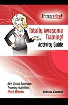 Totally Awesome Training Activity Guide Book
