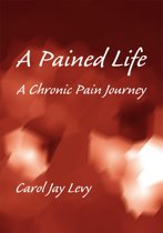 A Pained Life, a Chronic Pain Journey
