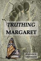 Truthing Margaret