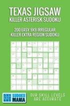 Texas Jigsaw Killer Asterisk Sudoku: 200 Easy 9x9 Irregular Killer Extra Region Sudoku