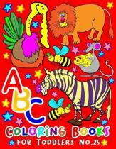 ABC Coloring Books for Toddlers No.25: abc pre k workbook, abc book, abc kids, abc preschool workbook, Alphabet coloring books, Coloring books for kid