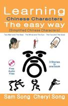 Learning Chinese Characters the Easy Way (Simplified Chinese Characters)