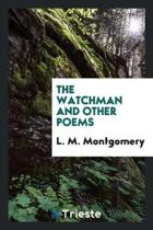 The Watchman, and Other Poems