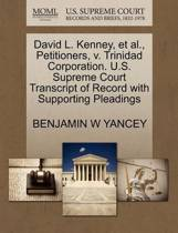 David L. Kenney, Et Al., Petitioners, V. Trinidad Corporation. U.S. Supreme Court Transcript of Record with Supporting Pleadings