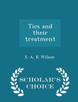 Tics and Their Treatment - Scholar's Choice Edition