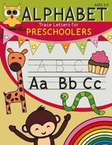Alphabet Trace Letters for Preschoolers ages 3-5: Practice Handwriting Workbook: Pre K, Kindergarten Reading And Writing