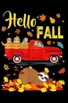 Hello Fall: Hello Fall Sloth Leaf Autumn Happy Fall Y'all Red Truck Journal/Notebook Blank Lined Ruled 6x9 100 Pages