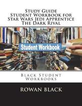 Study Guide Student Workbook for Star Wars Jedi Apprentice the Dark Rival