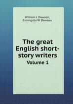 The Great English Short-Story Writers Volume 1