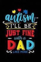 Autism I'll Be Just Fine with a Dad Like Mine