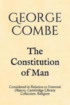 The Constitution of Man: Considered in Relation to External Objects. Cambridge Library Collection. Religion