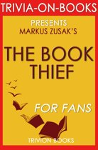 The Book Thief: A Novel by Markus Zusak (Trivia-On-Books)
