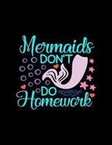 Mermaids Don't Do Homework: Weekly Homework Organizer Elementary, Middle and High School Academic Planner