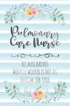 Pulmonary Care Nurse