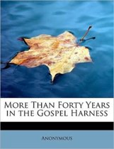 More Than Forty Years in the Gospel Harness