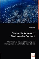 Semantic Access to Multimedia Content - The Ontology-Enhanced Querying and Management of Multimedia Meta Objects