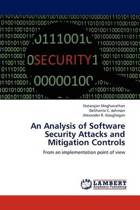 An Analysis of Software Security Attacks and Mitigation Controls
