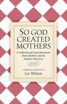 So God Created Mothers