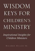 Wisdom Keys for Children's Ministry