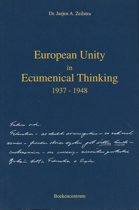 European Unity in ecumenical thinking 1937-1948